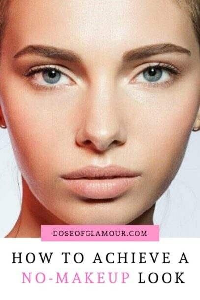 achieve the no makeup look