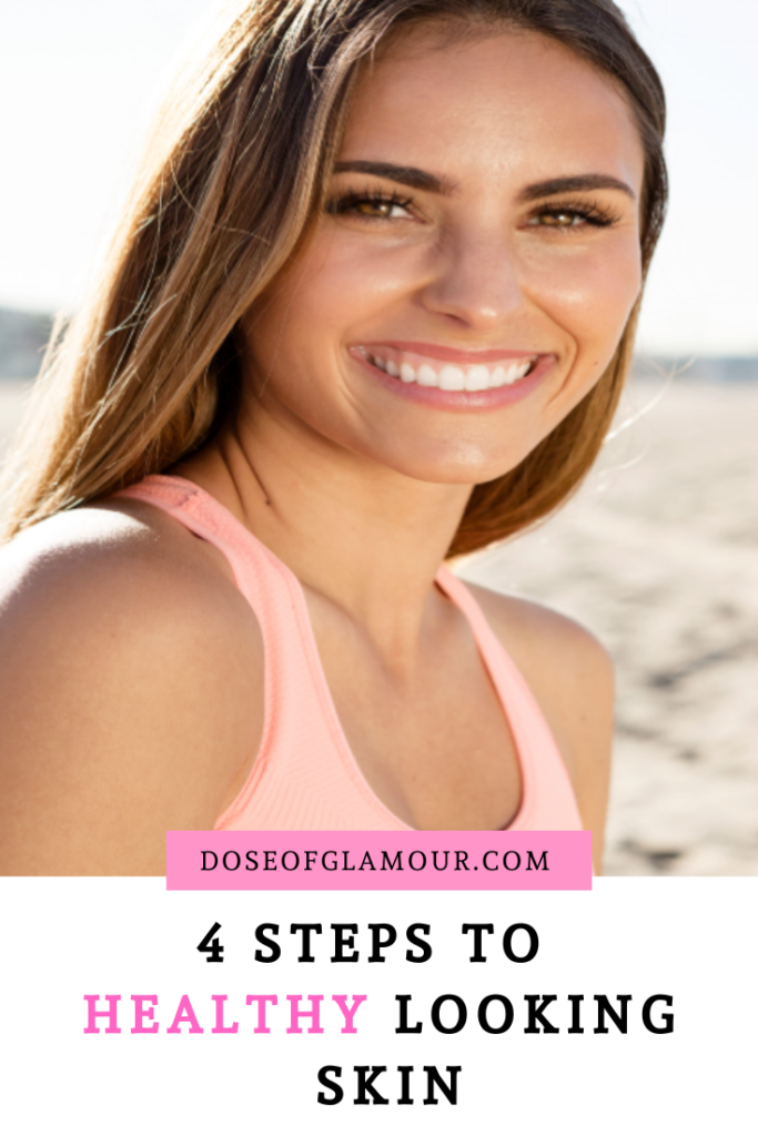 4 steps to healthy skin
